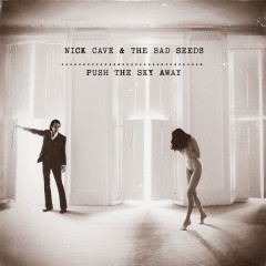 Nick-Cave-Push-The-Sky-Away.jpg