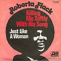 200px-Roberta_Flack_-_Killing_Me_Softly_with_His_Song.jpg